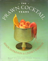 Front cover of Simon Hopkinson and Lindsey Bareham's The Prawn Cocktail Years